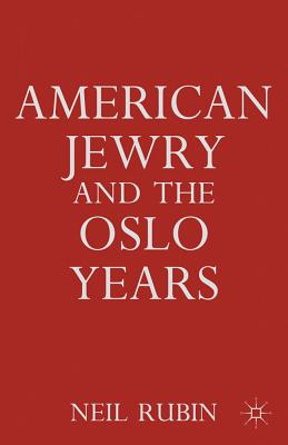 American Jewry and the Oslo Years - Rubin, Neil