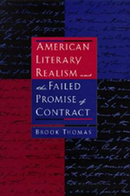 American Literary Realism and the Failed Promise of Contract - Thomas, Brook