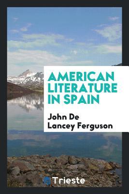 American Literature in Spain - Ferguson, John De Lancey