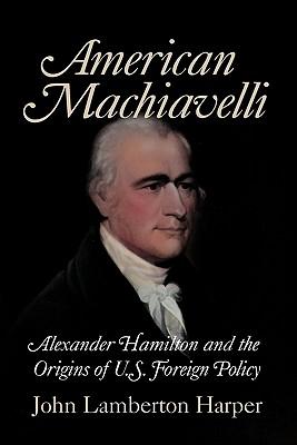 American Machiavelli - Harper, John Lamberton