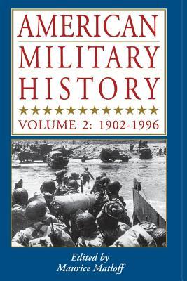 American Military History, Vol. 2: 1902-1996 - Matloff, Maurice