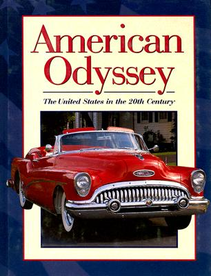 American Odyssey: The United States in the 20th Century - Nash, Gary B