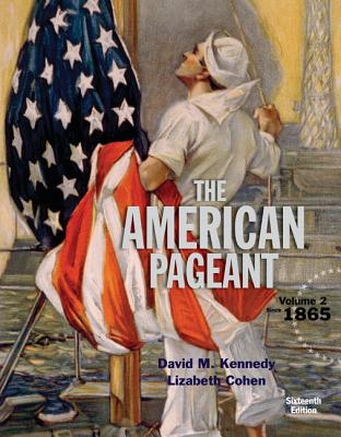 American Pageant, Volume 2 - Kennedy, David, and Cohen, Lizabeth