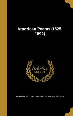 American Poems (1625-1892) - Bronson, Walter C (Walter Cochrane) 18 (Creator)