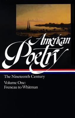 American Poetry: The Nineteenth Century, Volume 1: Freneau to Whitman - Various, and Hollander, John, Professor (Editor)
