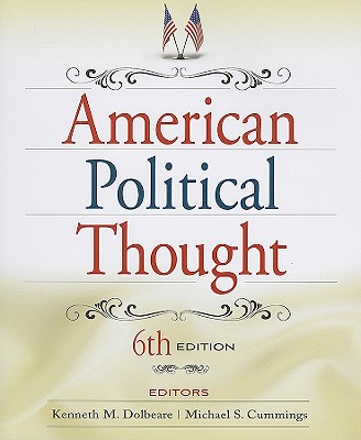 American Political Thought - Dolbeare, Kenneth M (Editor), and Cummings, Michael S (Editor)