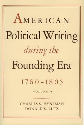 American Political Writing During the Founding Era: Volume 2 PB - Hyneman, Charles, and Lutz, Donald Lutz