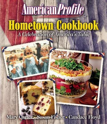 American Profile Hometown Cookbook - Carter, Mary (Editor)