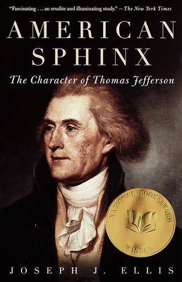 American Sphinx: The Character of Thomas Jefferson - Ellis, Joseph J