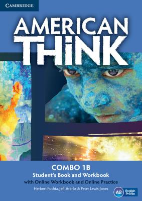 American Think Level 1 Combo B with Online Workbook and Online Practice: Level 1 - Puchta, Herbert, and Stranks, Jeff, and Lewis-Jones, Peter