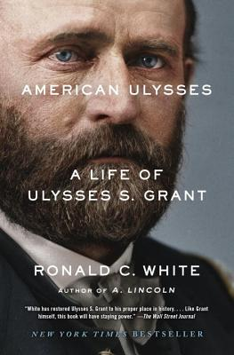 American Ulysses: A Life of Ulysses S. Grant - White, Ronald C