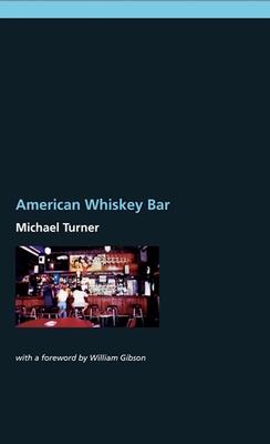 American Whiskey Bar - Turner, Michael