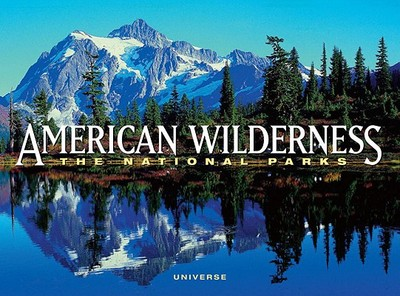 American Wilderness: The National Parks - Letitia, Burns O'Connor, and Levy, Dana, and Burke, Susan, (Ed