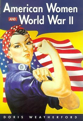 American Women and World War II - Weatherford, Doris