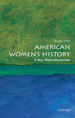 American Women's History: A Very Short Introduction - Ware, Susan