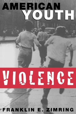 American Youth Violence - Zimring, Franklin E