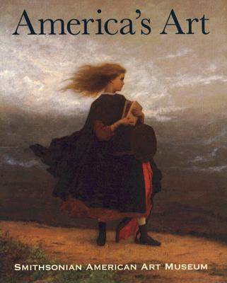 America's Art, Smithsonian American Art Museum - Slowik, Theresa J, and Harvey, Eleanor (Foreword by), and Broun, Elizabeth (Introduction by)