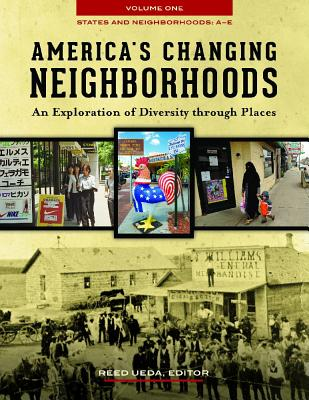 America's Changing Neighborhoods [3 Volumes]: An Exploration of Diversity Through Places - Ueda, Reed, Professor (Editor)