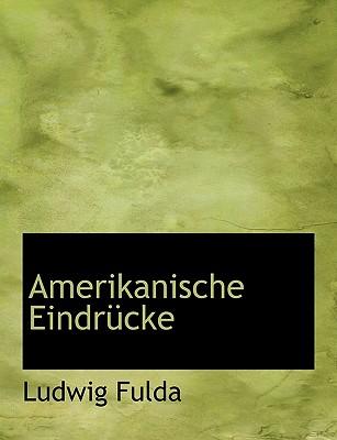 Amerikanische Eindrucke - Fulda, Ludwig