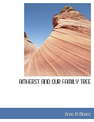 Amherst and Our Family Tree - Means, Anne M