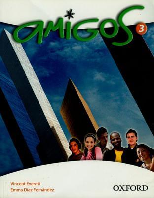 Amigos: 3: Students' Book - Everett, Vincent, and Fernandez, Emma Diaz