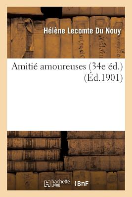 Amitie Amoureuses 34e Ed. - Lecomte Du Nouy, Helene