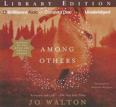 Among Others - Walton, Jo, and Kellgren, Katherine (Read by)
