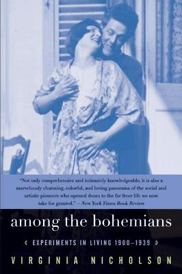 Among the Bohemians: Experiments in Living 1900-1939 - Nicholson, Virginia