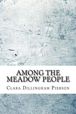 Among the Meadow People - Dillingham Pierson, Clara