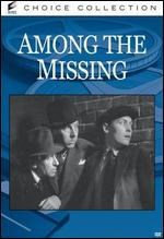 Among the Missing - Albert Rogell