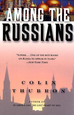 Among the Russians - Thubron, Colin