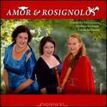 Amor & Rosignolo - Friederike Holzhausen (soprano); Sabine Erdmann (cembalo); Susanne Ehrhardt (recorder); Susanne Ehrhardt (clarinet);...