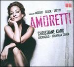 Amoretti: Arias by Mozart, Gluck, Grétry