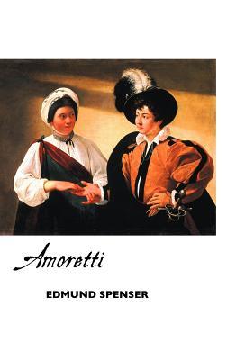 Amoretti - Spenser, Edmund, Professor, and Page, Teresa (Editor)