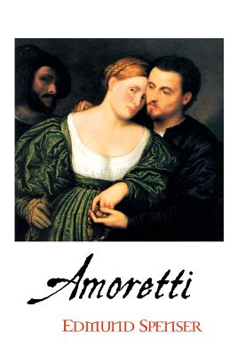 Amoretti - Spenser, Edmund, and Page, Teresa (Editor)