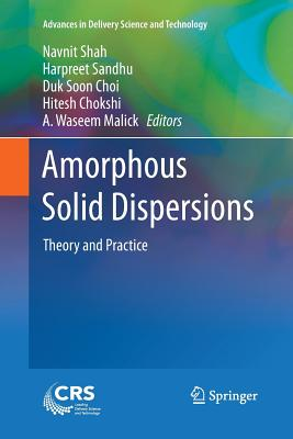 Amorphous Solid Dispersions: Theory and Practice - Shah, Navnit (Editor)