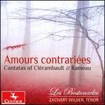 Amours contrariées: Cantatas of Clérambault & Rameau