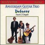 Amsterdam Guitar Trio Plays Music by Debussy, Fauré & Chopin