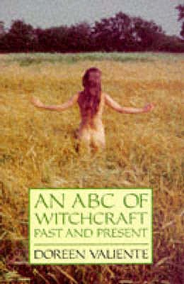 An ABC of Witchcraft Past and Present - Valiente, Doreen