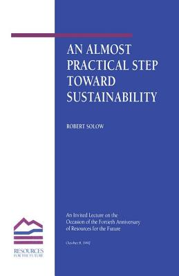 An Almost Practical Step Toward Sustainability - Solow, Robert M.
