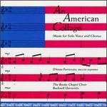 An American Collage: Music For Solo Voice And Chorus