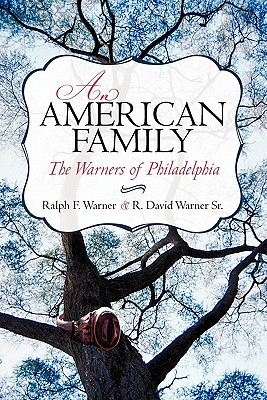 An American Family: The Warners of Philadelphia - Warner, Ralph F, and Warner Sr, R David