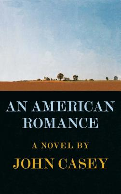 An American Romance - Casey, John