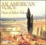 An American Voice: Music of Robert Nelson