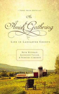 An Amish Gathering: Life in Lancaster County - Wiseman, Beth
