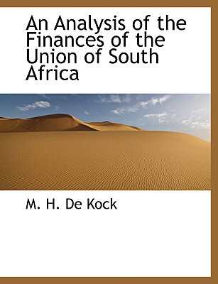 An Analysis of the Finances of the Union of South Africa - De Kock, M H