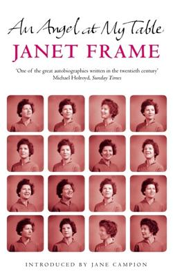 An Angel at My Table - Frame, Janet, and Campion, Jane (Introduction by)