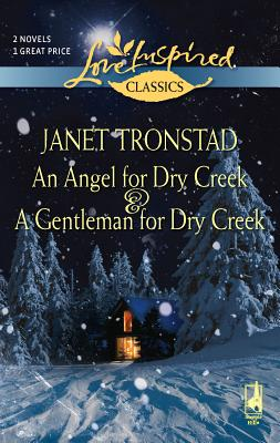 An Angel for Dry Creek & a Gentleman: An Anthology - Tronstad, Janet
