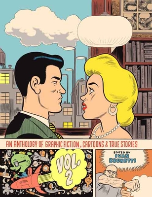 An Anthology of Graphic Fiction, Cartoons, and True Stories: Volume 2 - Brunetti, Ivan, Mr. (Editor)
