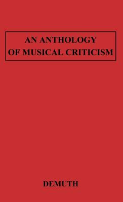 An Anthology of Musical Criticism - Demuth, Norman, and Unknown